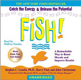 """Fish! A Remarkable Way to Boost Morale and Improve Results"""